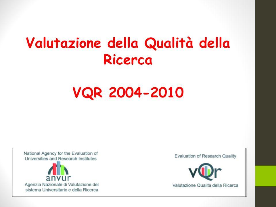 Valutazione della Qualità della Ricerca VQR 2004-2010