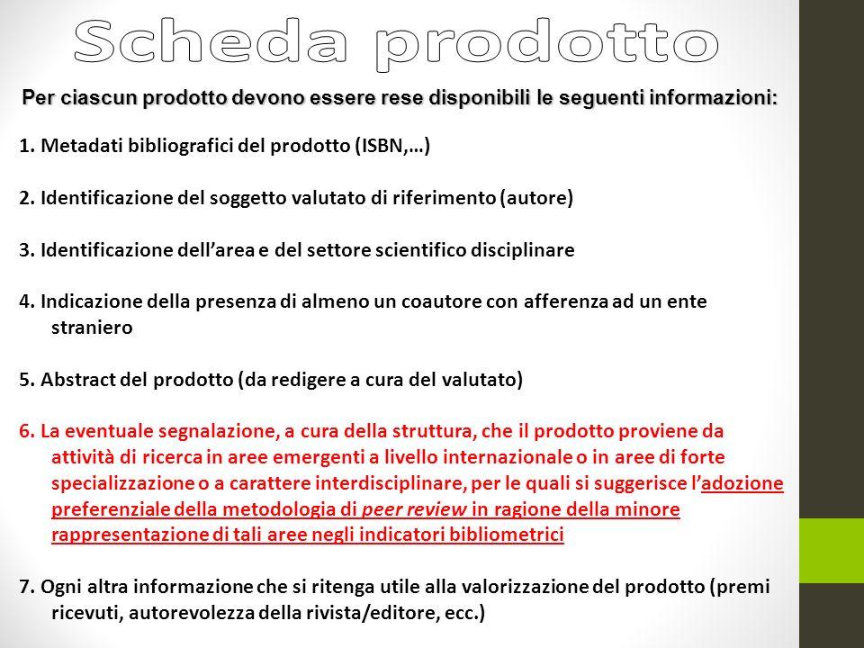 1. Metadati bibliografici del prodotto (ISBN,…) 2. Identificazione del soggetto valutato di riferimento (autore) 3. Identificazione dellarea e del set