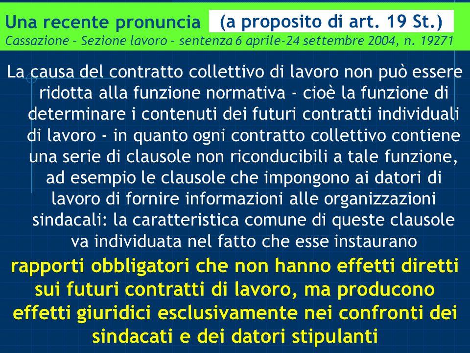 Una recente pronuncia Cassazione – Sezione lavoro – sentenza 6 aprile-24 settembre 2004, n. 19271 La causa del contratto collettivo di lavoro non può