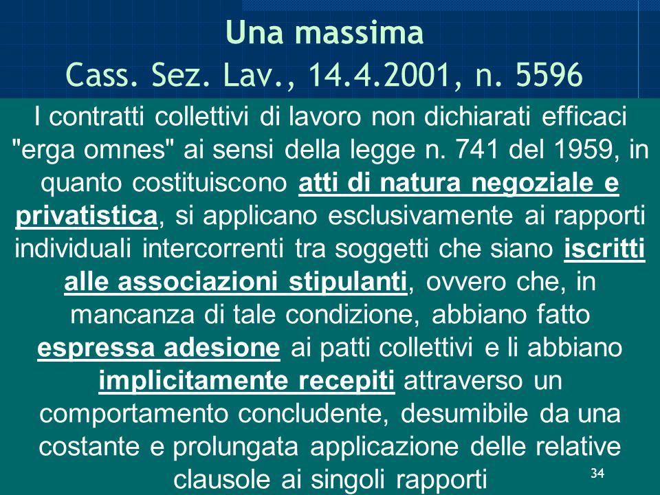 Una massima Cass. Sez. Lav., 14.4.2001, n. 5596 I contratti collettivi di lavoro non dichiarati efficaci