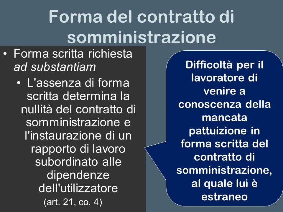 Forma del contratto di somministrazione Forma scritta richiesta ad substantiam L'assenza di forma scritta determina la nullità del contratto di sommin
