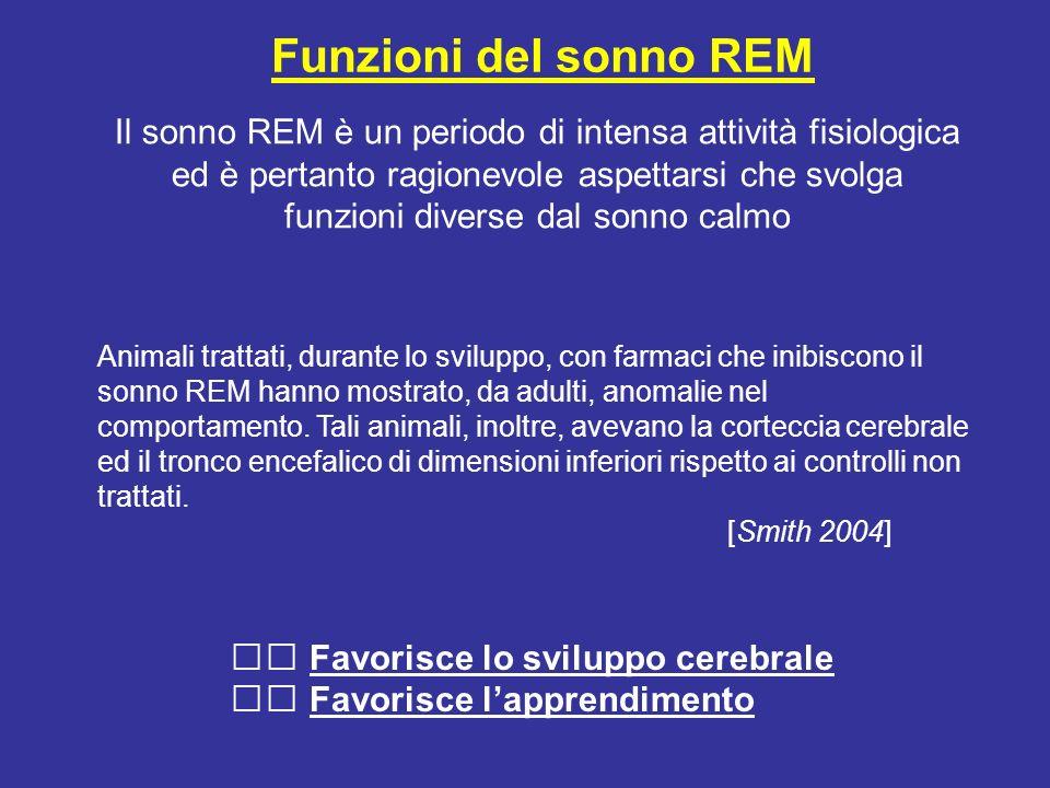 Il sonno REM è un periodo di intensa attività fisiologica ed è pertanto ragionevole aspettarsi che svolga funzioni diverse dal sonno calmo Funzioni de