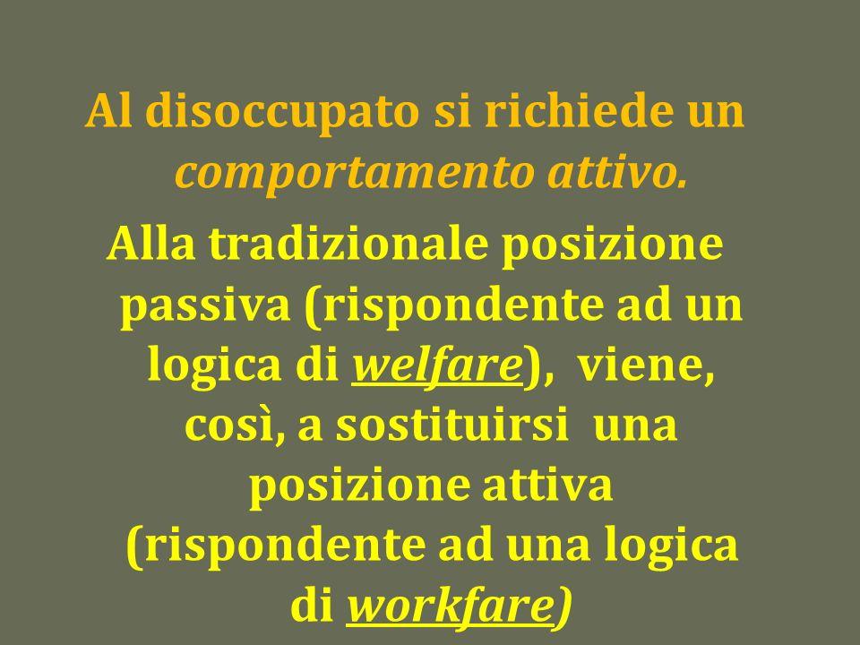 Al disoccupato si richiede un comportamento attivo.