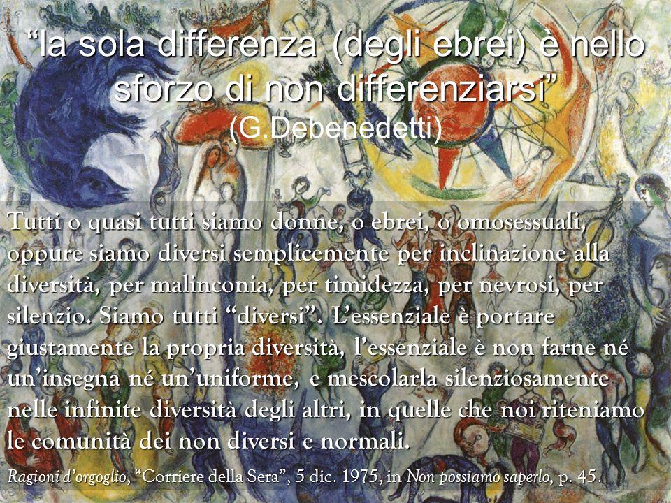 la sola differenza (degli ebrei) è nello sforzo di non differenziarsi la sola differenza (degli ebrei) è nello sforzo di non differenziarsi (G.Debened