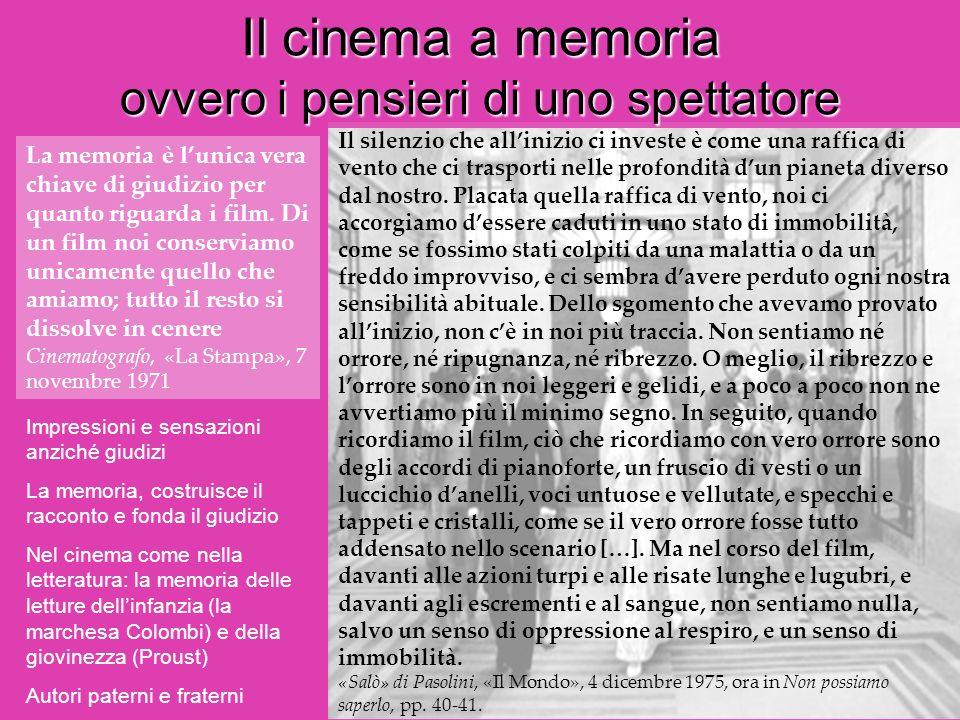 Il cinema a memoria ovvero i pensieri di uno spettatore La memoria è lunica vera chiave di giudizio per quanto riguarda i film. Di un film noi conserv