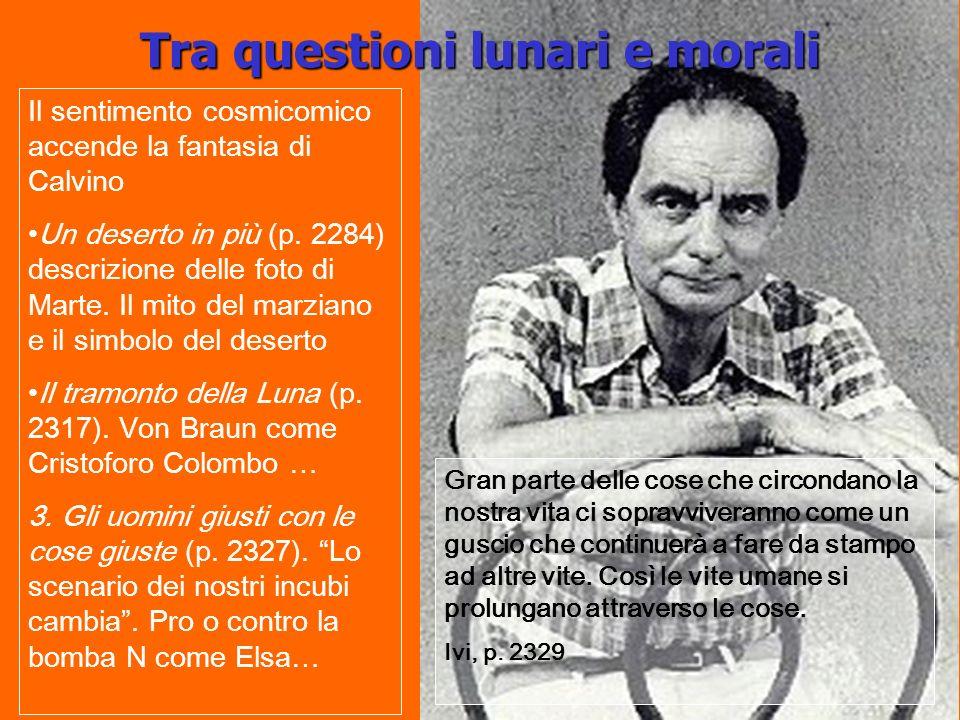 Tra questioni lunari e morali Il sentimento cosmicomico accende la fantasia di Calvino Un deserto in più (p.