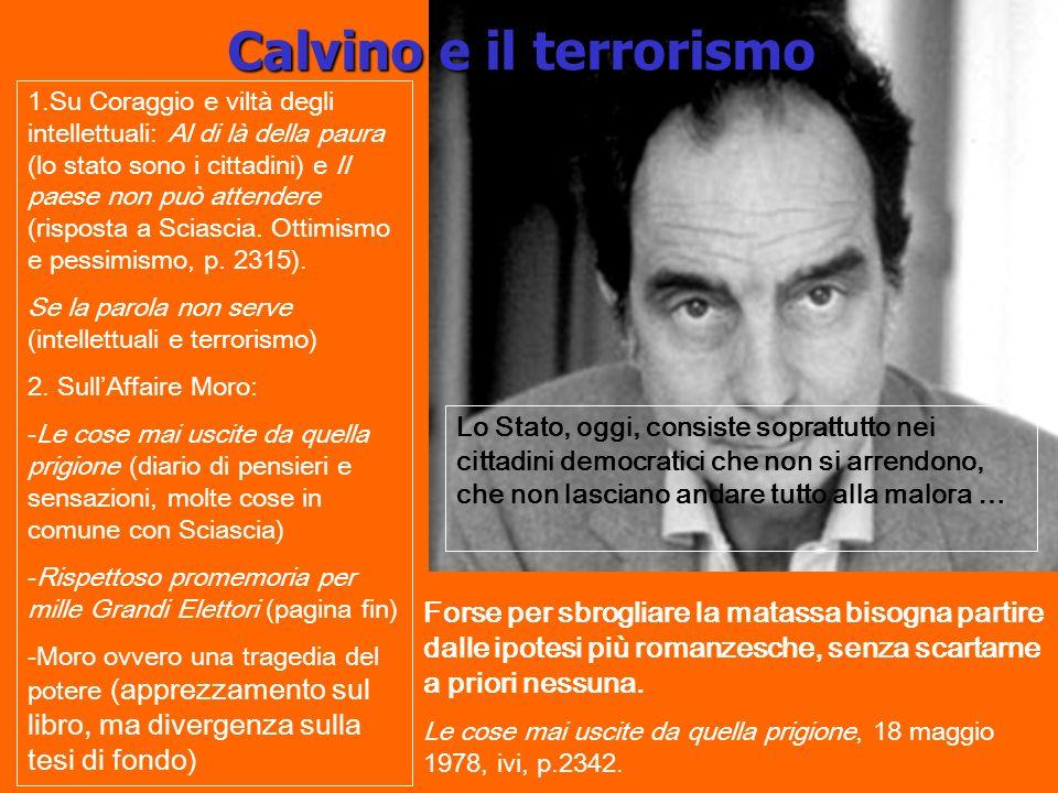 Calvino e il terrorismo 1.Su Coraggio e viltà degli intellettuali: Al di là della paura (lo stato sono i cittadini) e Il paese non può attendere (risp