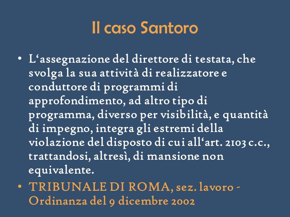 Il caso Santoro Lassegnazione del direttore di testata, che svolga la sua attività di realizzatore e conduttore di programmi di approfondimento, ad al
