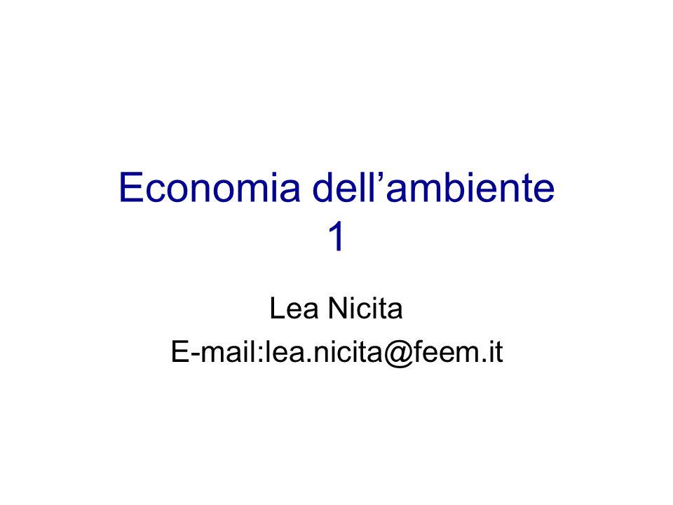 Economia dellambiente 1 Lea Nicita E-mail:lea.nicita@feem.it