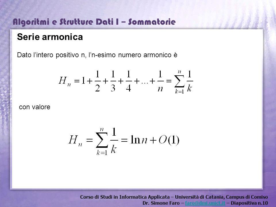 Corso di Studi in Informatica Applicata – Università di Catania, Campus di Comiso Dr. Simone Faro – faro@dmi.unict.it – Diapositiva n.10faro@dmi.unict