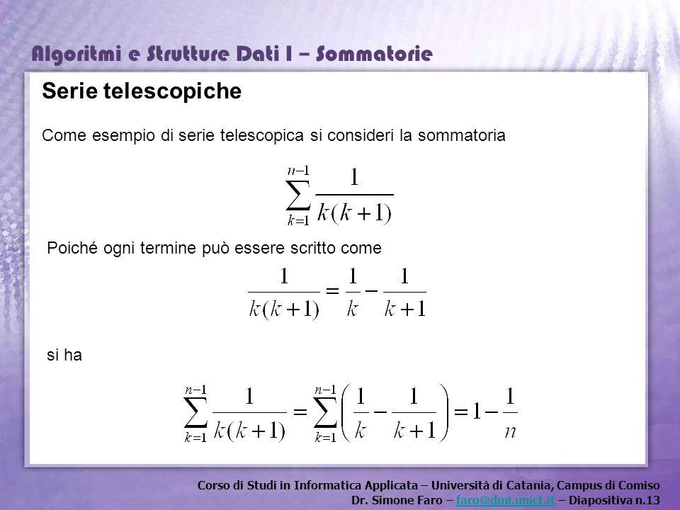 Corso di Studi in Informatica Applicata – Università di Catania, Campus di Comiso Dr. Simone Faro – faro@dmi.unict.it – Diapositiva n.13faro@dmi.unict