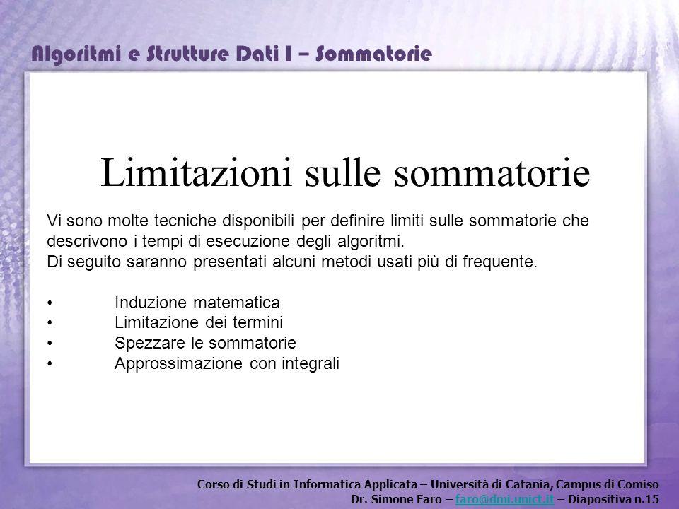 Corso di Studi in Informatica Applicata – Università di Catania, Campus di Comiso Dr. Simone Faro – faro@dmi.unict.it – Diapositiva n.15faro@dmi.unict