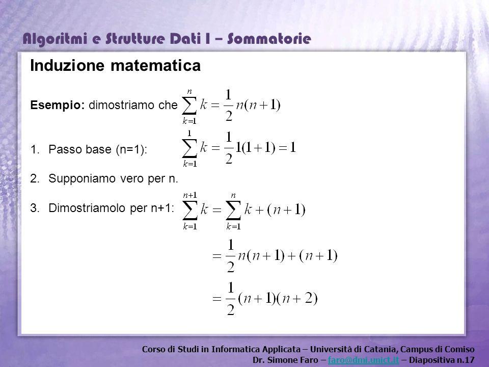 Corso di Studi in Informatica Applicata – Università di Catania, Campus di Comiso Dr. Simone Faro – faro@dmi.unict.it – Diapositiva n.17faro@dmi.unict