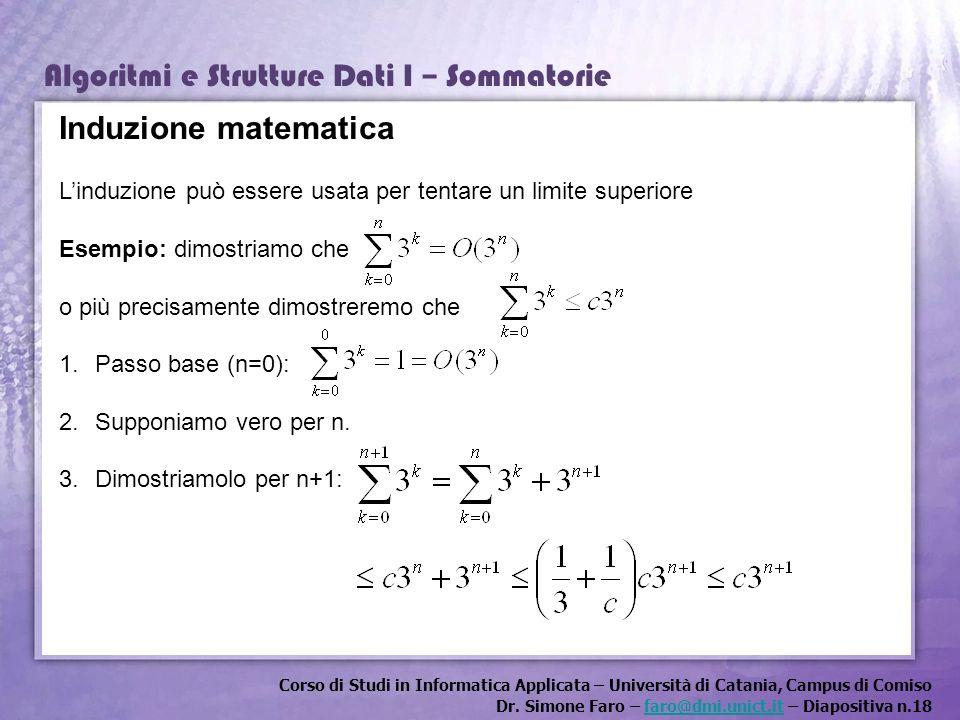 Corso di Studi in Informatica Applicata – Università di Catania, Campus di Comiso Dr. Simone Faro – faro@dmi.unict.it – Diapositiva n.18faro@dmi.unict