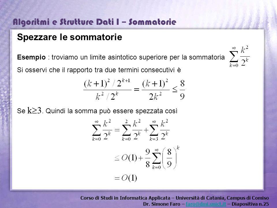 Corso di Studi in Informatica Applicata – Università di Catania, Campus di Comiso Dr. Simone Faro – faro@dmi.unict.it – Diapositiva n.25faro@dmi.unict