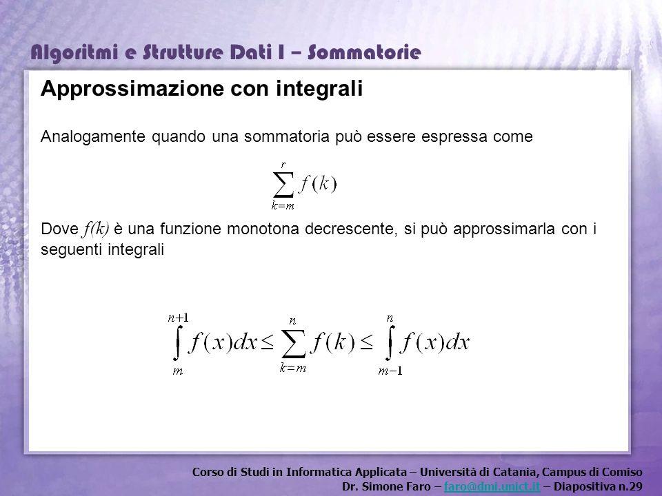 Corso di Studi in Informatica Applicata – Università di Catania, Campus di Comiso Dr. Simone Faro – faro@dmi.unict.it – Diapositiva n.29faro@dmi.unict