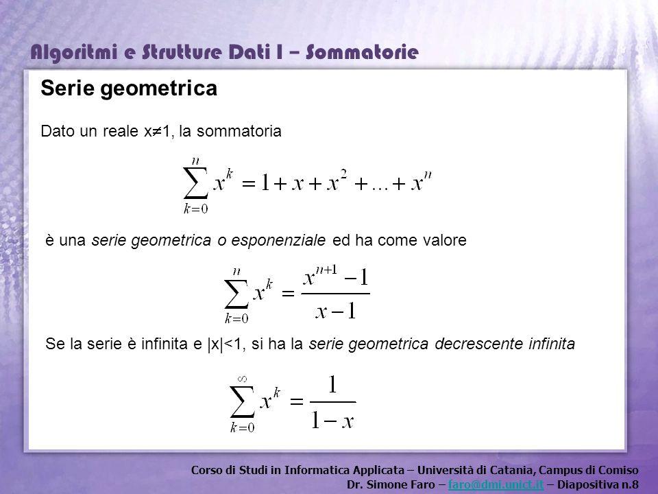 Corso di Studi in Informatica Applicata – Università di Catania, Campus di Comiso Dr. Simone Faro – faro@dmi.unict.it – Diapositiva n.8faro@dmi.unict.