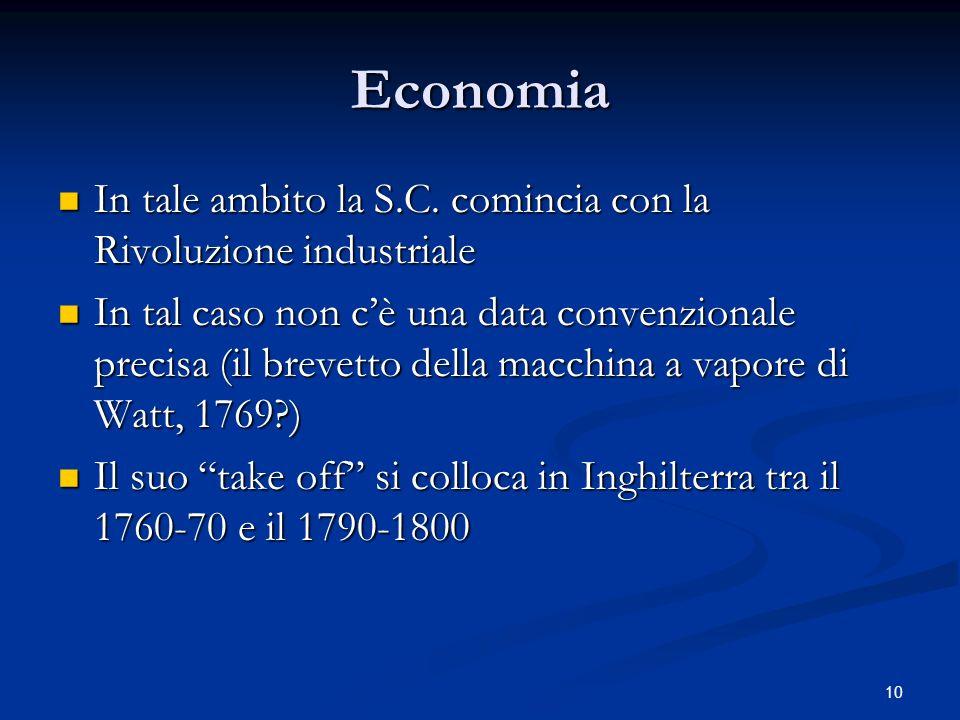 10 Economia In tale ambito la S.C.comincia con la Rivoluzione industriale In tale ambito la S.C.