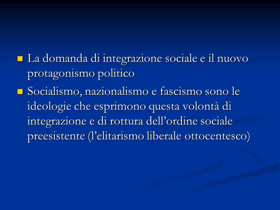 La domanda di integrazione sociale e il nuovo protagonismo politico La domanda di integrazione sociale e il nuovo protagonismo politico Socialismo, na