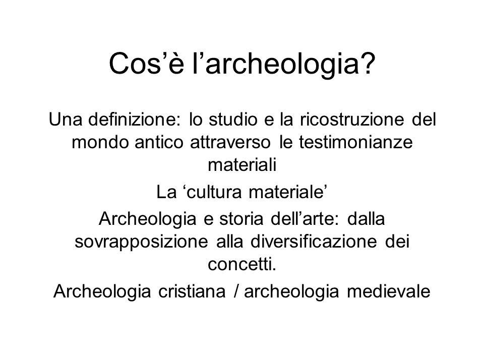 Cosè larcheologia? Una definizione: lo studio e la ricostruzione del mondo antico attraverso le testimonianze materiali La cultura materiale Archeolog