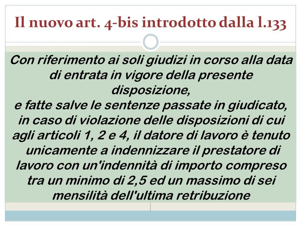 Il nuovo art. 4-bis introdotto dalla l.133 Con riferimento ai soli giudizi in corso alla data di entrata in vigore della presente disposizione, e fatt