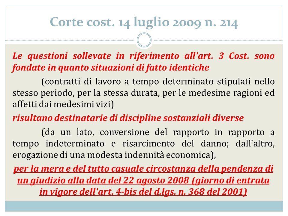 Corte cost. 14 luglio 2009 n. 214 Le questioni sollevate in riferimento all'art. 3 Cost. sono fondate in quanto situazioni di fatto identiche (contrat