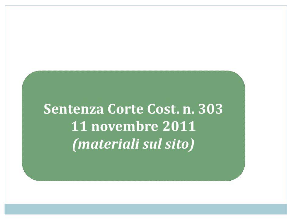 Sentenza Corte Cost. n. 303 11 novembre 2011 (materiali sul sito)
