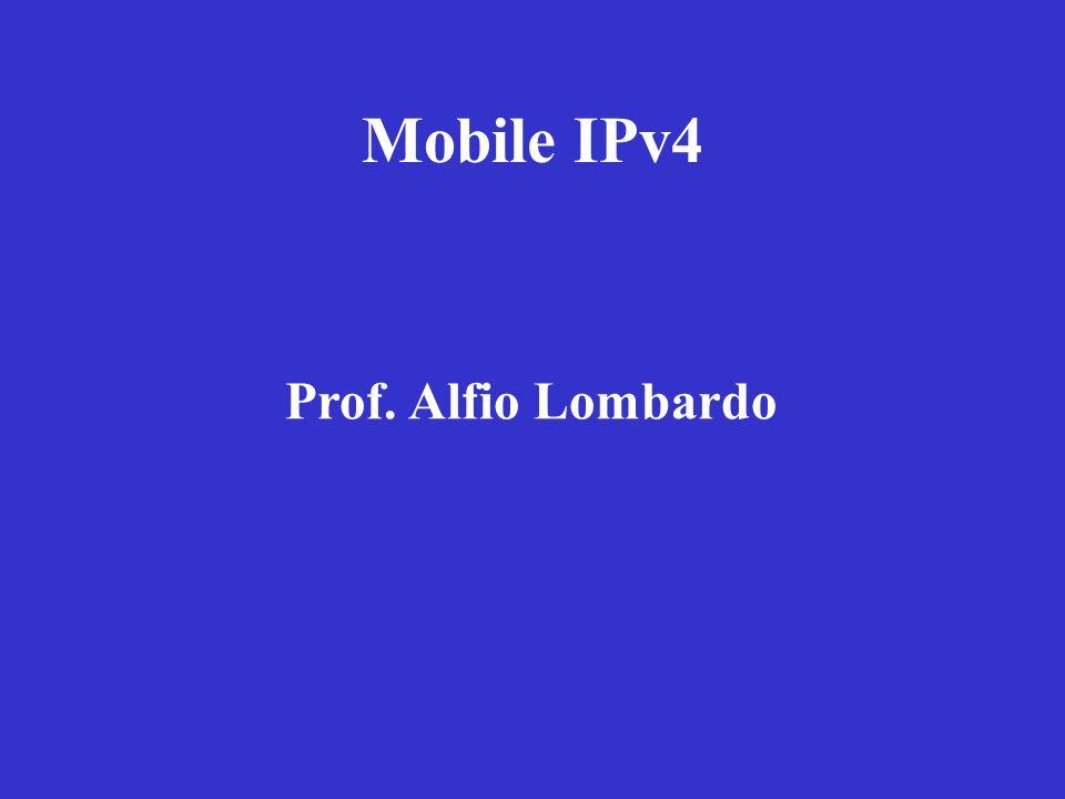 Prof. Alfio Lombardo Mobile IPv4