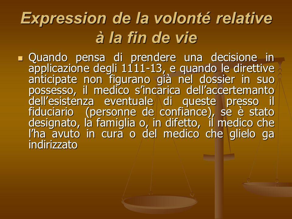 Expression de la volonté relative à la fin de vie Quando pensa di prendere una decisione in applicazione degli 1111-13, e quando le direttive anticipa