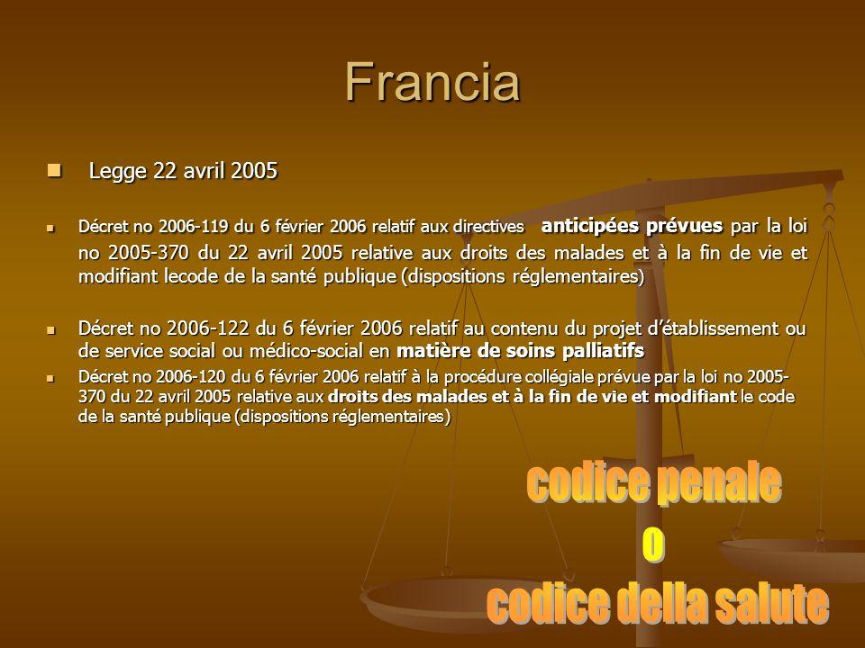 Francia Legge 22 avril 2005 Legge 22 avril 2005 Décret no 2006-119 du 6 février 2006 relatif aux directives anticipées prévues par la loi no 2005-370