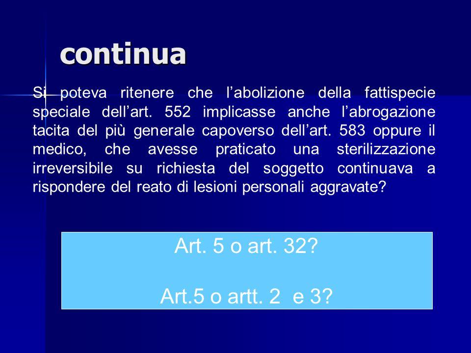 Corte di Cassazione – sez. V 18 marzo 1987 A seguito dellabrogazione del delitto di procurata impotenza (art. 552 c.p.) per effetto della legge sullin