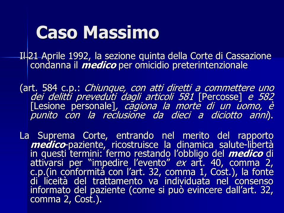 caso «Massimo» ASSISE FIRENZE, 26.6.1991 NellAgosto del 1983, il primario chirurgo di un ospedale di Firenze, prof. Massimo, ricevuto il consenso da p