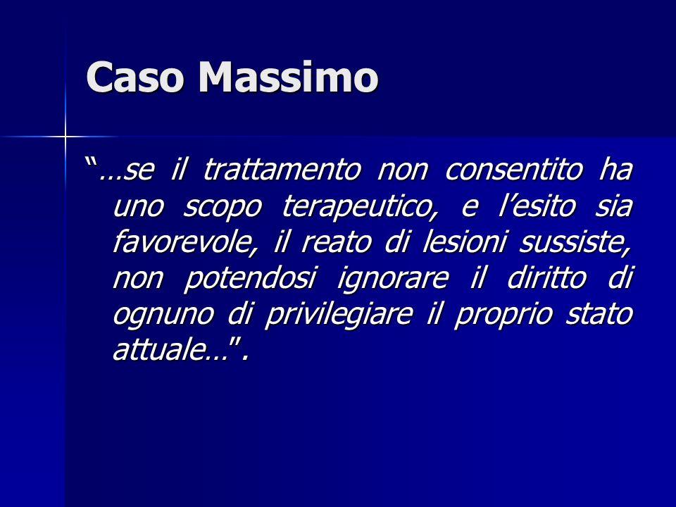 Caso Massimo Il 21 Aprile 1992, la sezione quinta della Corte di Cassazione condanna il medico per omicidio preterintenzionale (art. 584 c.p.: Chiunqu