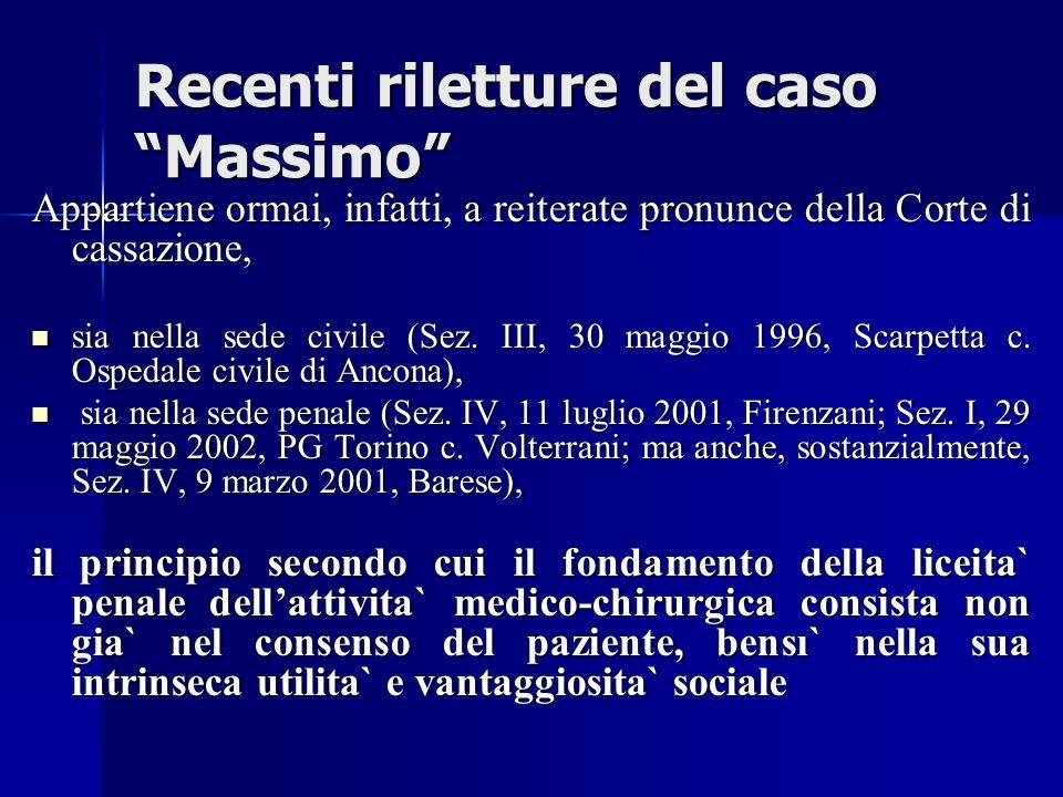 Altre decisioni cassazione Corte: Cass. Pen. 1572/01, Firenzani (…la legittimità di per sé dellattività medica richiede per la sua validità e concreta