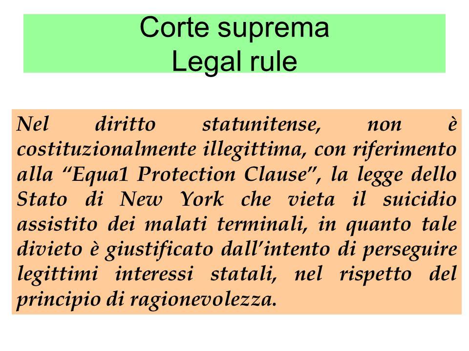Corte suprema Legal rule Nel diritto statunitense, non è costituzionalmente illegittima, con riferimento alla Equa1 Protection Clause, la legge dello