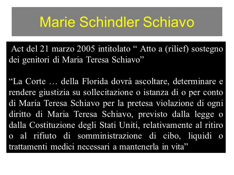 Marie Schindler Schiavo Act del 21 marzo 2005 intitolato Atto a (rilief) sostegno dei genitori di Maria Teresa Schiavo La Corte … della Florida dovrà