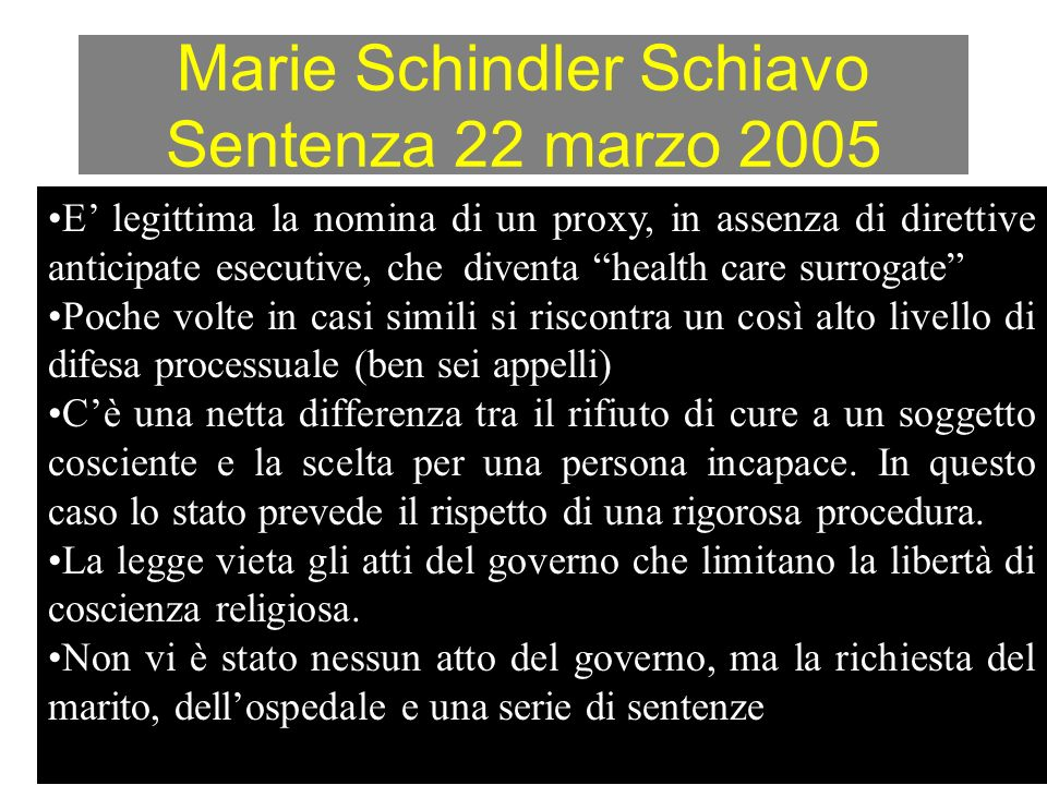 Marie Schindler Schiavo Sentenza 22 marzo 2005 E legittima la nomina di un proxy, in assenza di direttive anticipate esecutive, che diventa health car