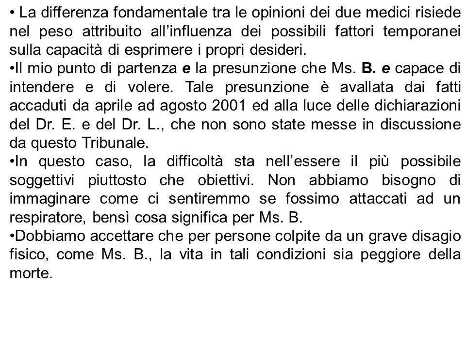 La differenza fondamentale tra le opinioni dei due medici risiede nel peso attribuito allinfluenza dei possibili fattori temporanei sulla capacità di