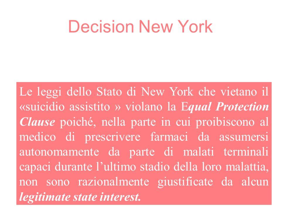 Decision New York Le leggi dello Stato di New York che vietano il «suicidio assistito » violano la Equal Protection Clause poiché, nella parte in cui