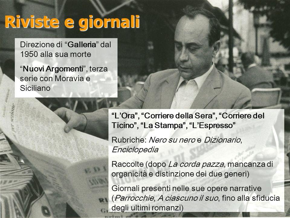 Riviste e giornali Direzione di Galleria dal 1950 alla sua morte Nuovi Argomenti, terza serie con Moravia e Siciliano LOra, Corriere della Sera, Corri