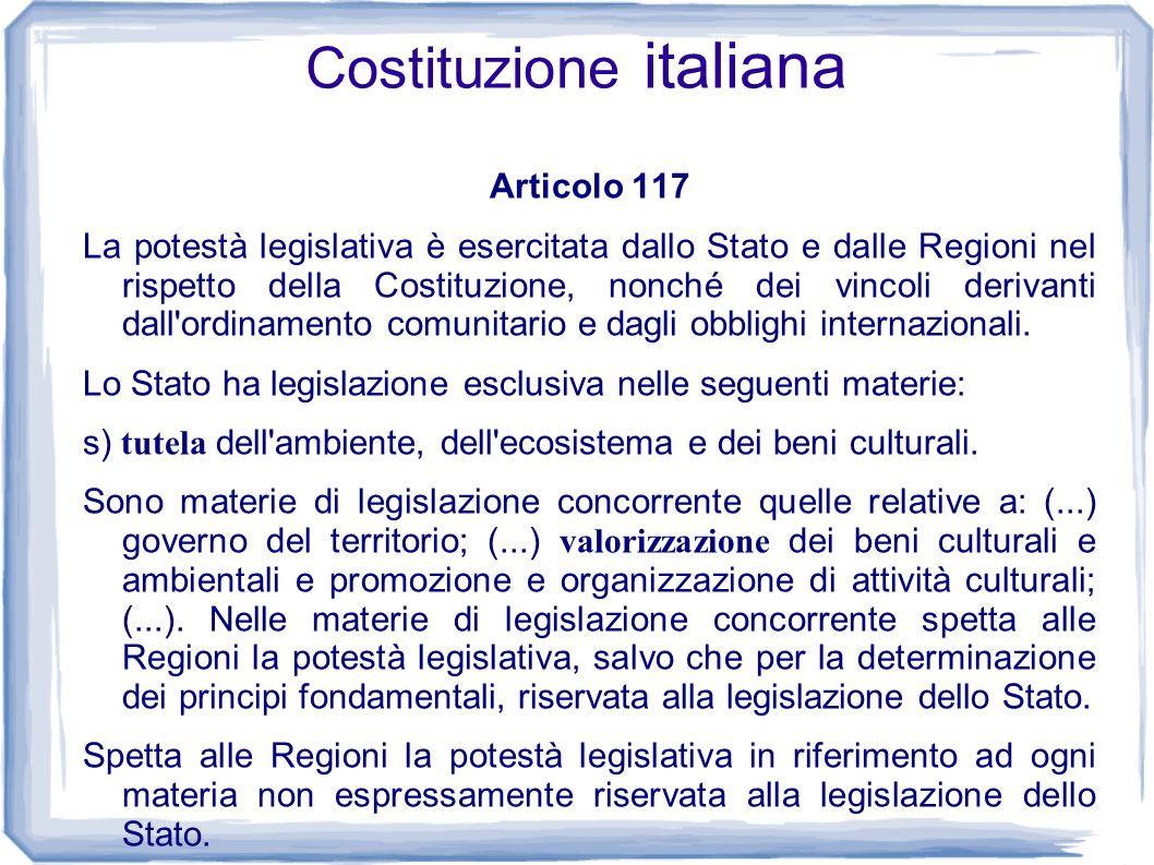 Costituzione italiana Articolo 117 La potestà legislativa è esercitata dallo Stato e dalle Regioni nel rispetto della Costituzione, nonché dei vincoli