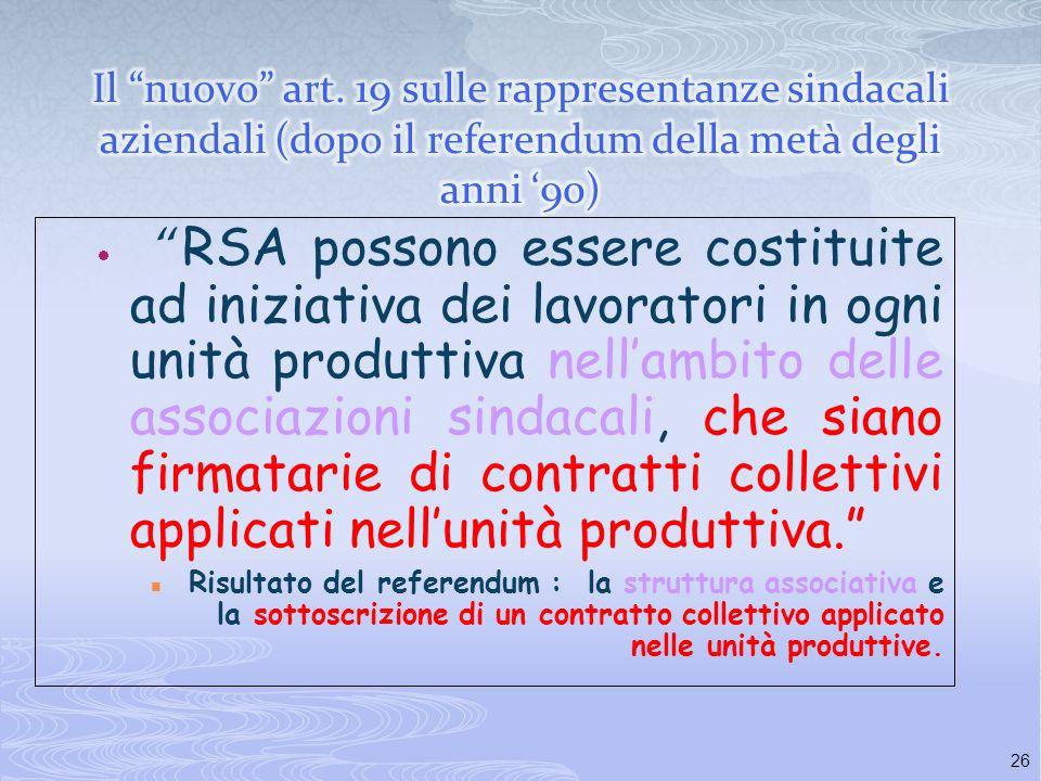 25 La rappresentatività sindacale prevista dallart. 19 statuto, formula originaria. La possibilità, su iniziativa dei lavoratori, di costituire, rappr
