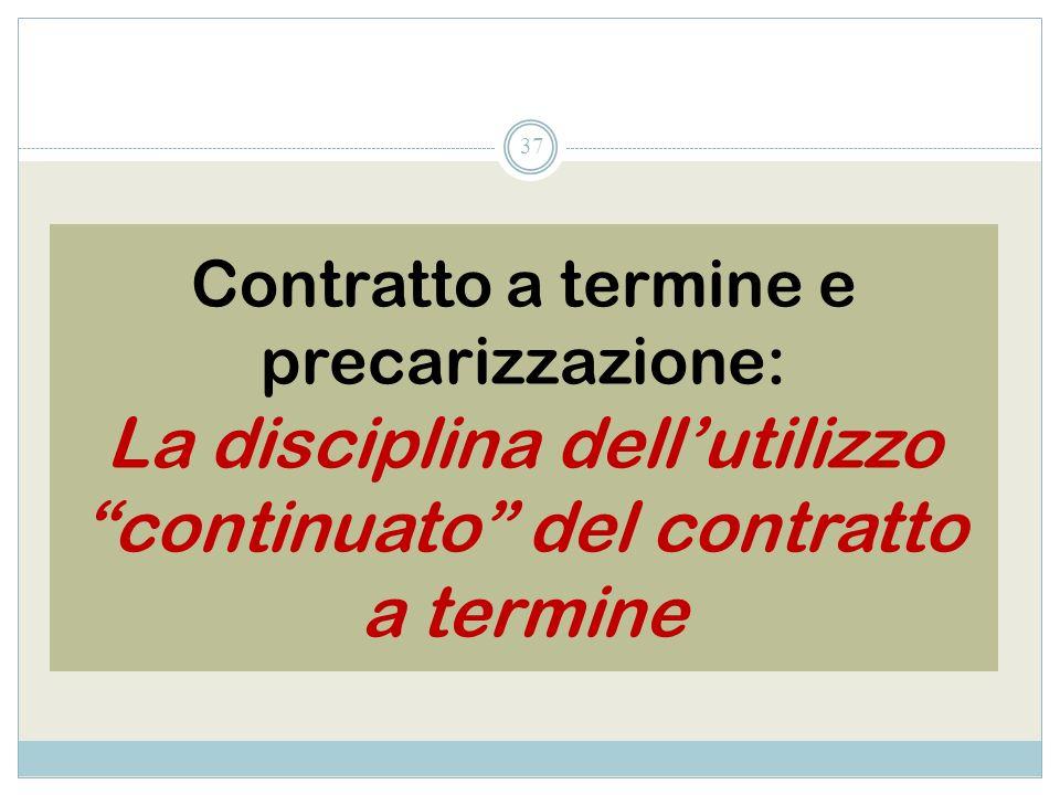 Contratto a termine e precarizzazione: La disciplina dellutilizzo continuato del contratto a termine 37