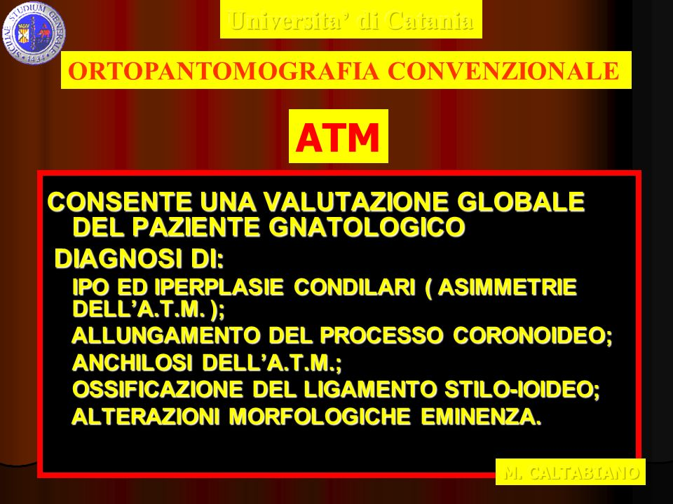 CONSENTE UNA VALUTAZIONE GLOBALE DEL PAZIENTE GNATOLOGICO DIAGNOSI DI: DIAGNOSI DI: IPO ED IPERPLASIE CONDILARI ( ASIMMETRIE DELLA.T.M. ); ALLUNGAMENT