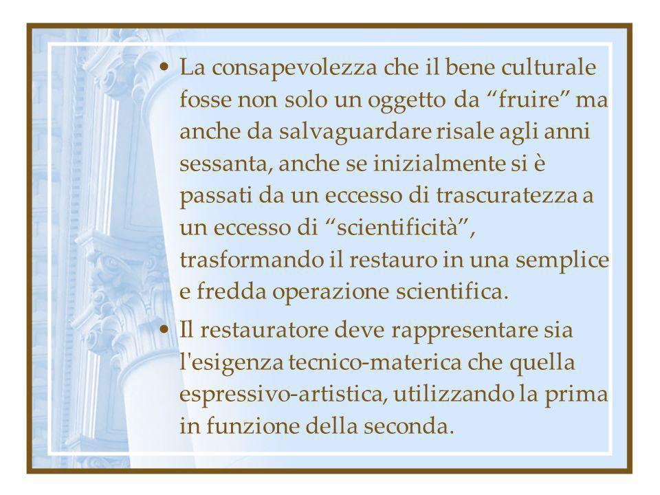 La consapevolezza che il bene culturale fosse non solo un oggetto da fruire ma anche da salvaguardare risale agli anni sessanta, anche se inizialmente