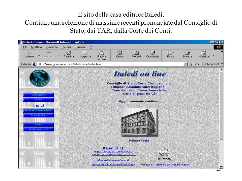 25 Il sito della casa editrice Italedi. Contiene una selezione di massime recenti pronunciate dal Consiglio di Stato, dai TAR, dalla Corte dei Conti.