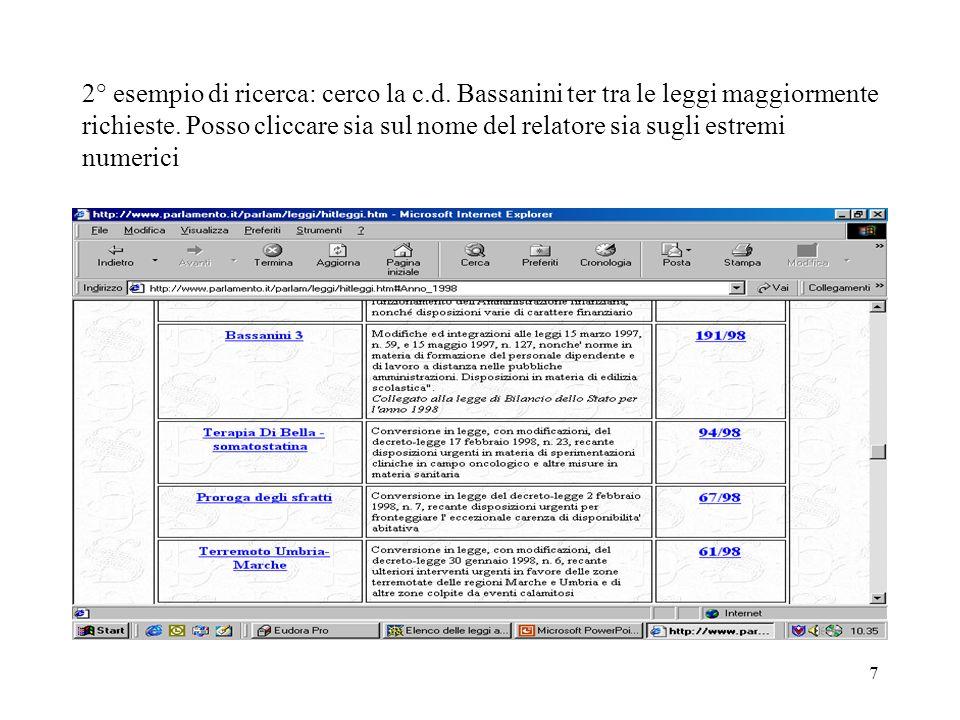 7 2° esempio di ricerca: cerco la c.d. Bassanini ter tra le leggi maggiormente richieste. Posso cliccare sia sul nome del relatore sia sugli estremi n