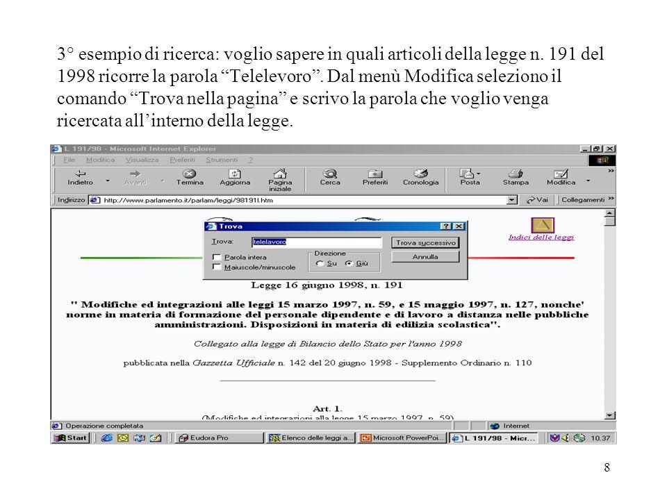 8 3° esempio di ricerca: voglio sapere in quali articoli della legge n. 191 del 1998 ricorre la parola Telelevoro. Dal menù Modifica seleziono il coma