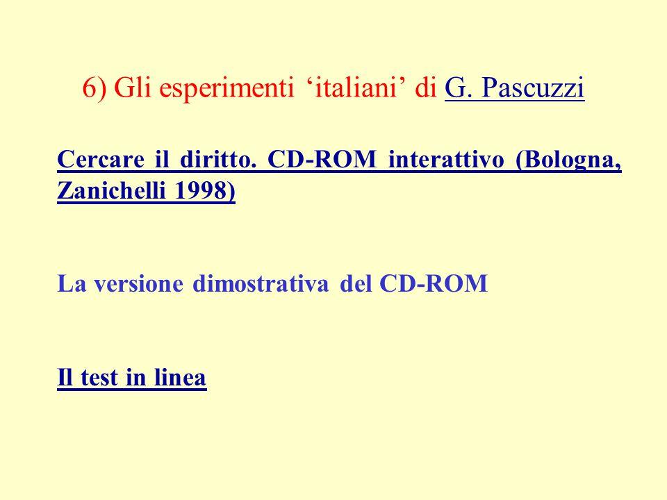 6) Gli esperimenti italiani di G. PascuzziG. Pascuzzi Cercare il diritto.