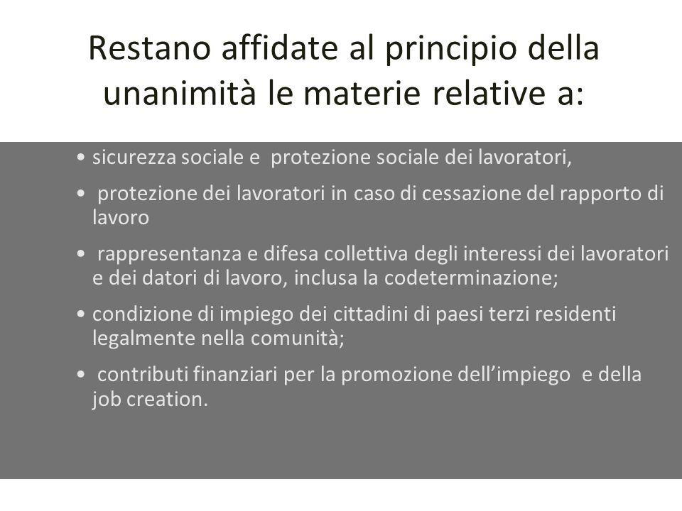 Ex art. 118 e 137 (attuale 153) 1) Competenze sociali più ampie – ampliamento delle materie in cui è possibile la decisione a maggioranza qualificata